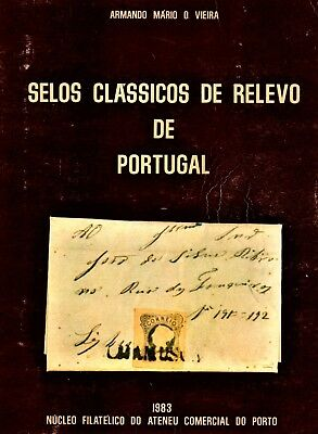 Philately Classic Relief Stamps of Portugal by A. Mario O. Vieira 1983