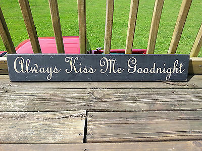 Always Kiss Me Goodnight Wooden Wall Art Plaque Picture Jones Old Rustic Sign Co