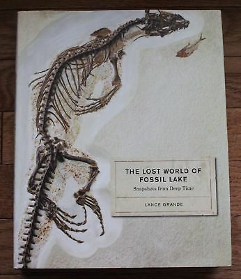 The Lost World of Fossil Lake: Snapshots from Deep Time, by Lance Grande