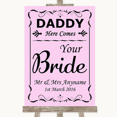 Wedding Sign Poster Print Pink Daddy Here Comes Your Bride