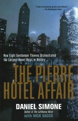 New The Pierre Hotel Affair How Eight Gentleman Thieves Orchestrated th... By Da