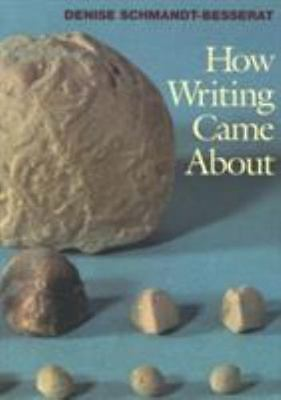 How Writing Came about by Denise Schmandt-Besserat (English) Paperback Book