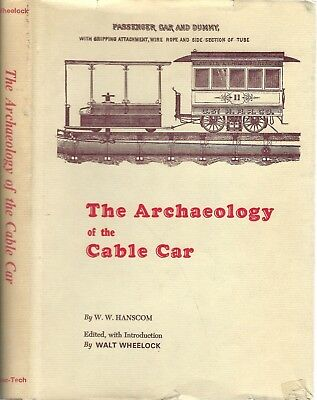 [SAN FRANCISCO CABLE CARS] Hanscom, The Archaeology of the... , 1970