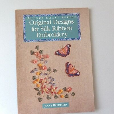 Original Designs for Silk Ribbon Embroidery - Jenny Bradford 80pages