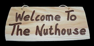 Wooden Sign - Welcome To The Nut House - Rustic - Cedar - Sign - Handmade In Uk