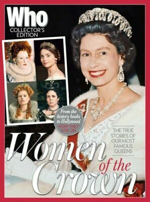 WHO Collector's Edition Magazine Women Of The Crown - Our Most Famous Queens