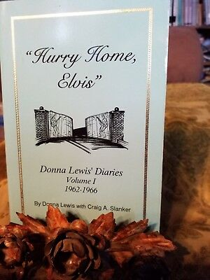 """Hurry Home Elvis"" Donna Lewis' Diaries -Volume l 1962-1966 by Donna Lewis"