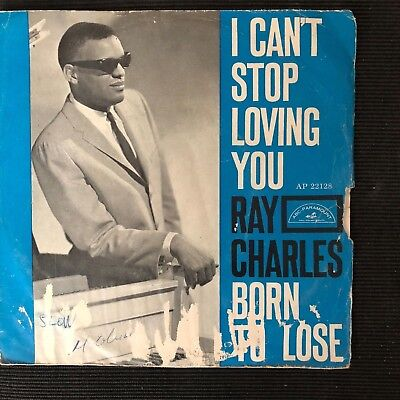 7'' Single Ray Charles - I can't stop loving you / Born to lose