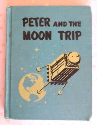 PETER and the MOON TRIP by Hazel W. Corson - Space Travel Books Series - 1957 HC