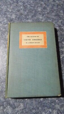 1928 THE LEGEND OF CALVIN COOLIDGE Stated 1st Edition Book Cameron Rogers