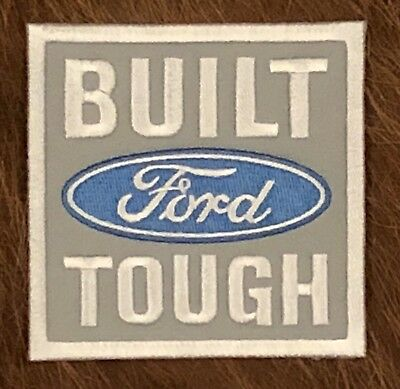 Ford Built Tough Embroidered Patch. Made In Usa.