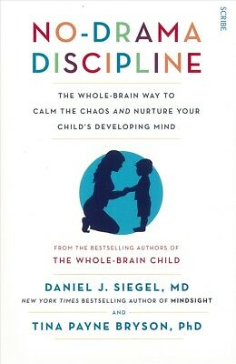 New No-Drama Discipline: The Whole-Brain Way to Calm the Chaos and Nurt... By Da