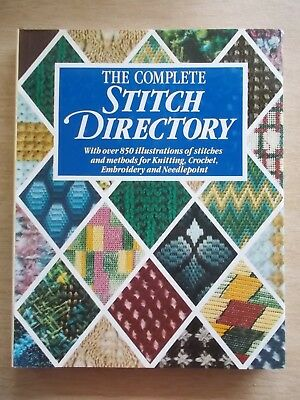 The Complete Stitch Directory~Knit~Crochet~Embroidery & Needlepoint~192pp HBWC