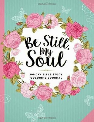 Be Still, My Soul: 90-Day Bible Study Colouring Journal