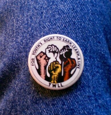 """For Youth's Right To Earn, Learn, & Live! YWLL 1 3/4"""" Cel Cause Protest Pinback"""