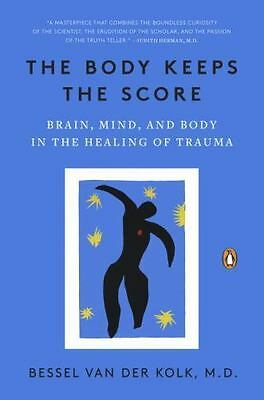 The Body Keeps the Score:Brain,Mind, and Body in the Healing of Trauma FAST SHIP