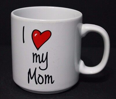 I LOVE MY MOM ceramic COFFEE TEA COCOA MUG CUP WHITE mother's day gift