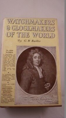 Watchmakers & Clockmakers of the World 36,000 Names G. H. Baillie 4th Edition GC