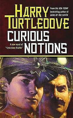 Harry Turtledove CURIOUS NOTIONS (paperback) Crosstime Traffic