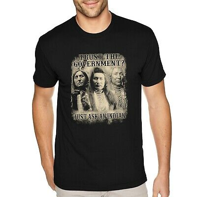 Mens Native American Indian Trust the Government Political Crewneck T-Shirt