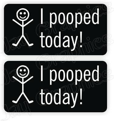 (Pair) I POOPED TODAY Hard Hat Stickers Funny Construction Quotes Decals Labels