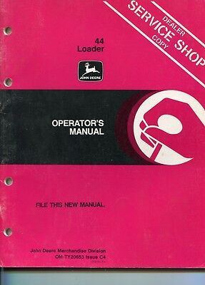John Deere Tractor 44 Loader Operator Manual Service Shop Dealer Copy