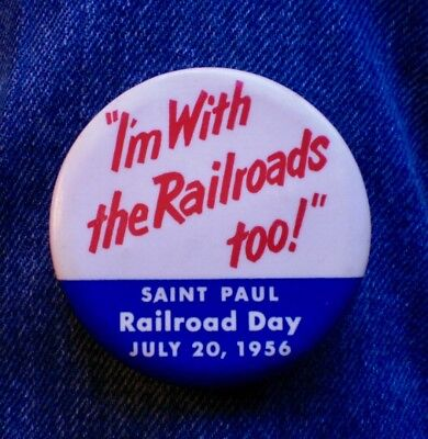 """1956 """"I'm With The Railroads Too!"""" St Paul, Mn. Railroad Day July 20 2 1/4"""" Cell"""