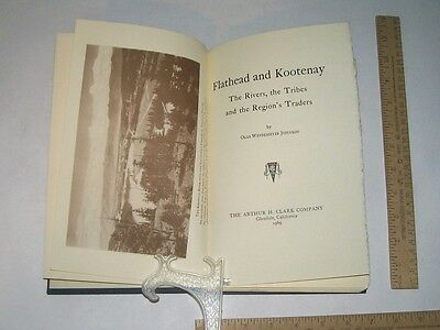 Flathead and Kootenay - The Rivers, the Tribes and the Region's Traders - 1969