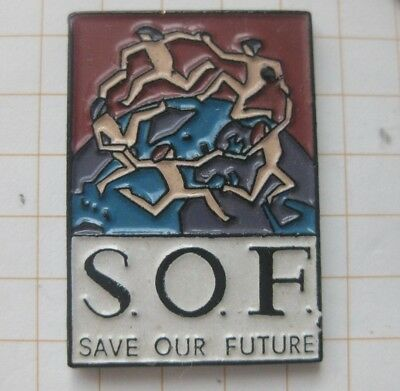 S.O.F. SAVE OUR FUTURE / UMWELTSTIFTUNG ................... Pin (175b)