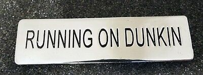 Running On Dunkin Nameplate Badge Pin Silver Plated