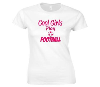 Funny Humorous Cool Girls Play Football Premium Ladies Fitted T-Shirt Sizes 6-24