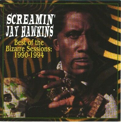 Screamin? Jay Hawkins - Best of the Bizarre Sessions: 1990-1994