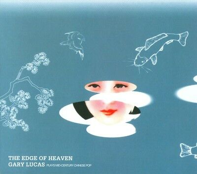 Gary Lucas - Edge of Heaven: Gary Lucas Plays Mid-Century Chinese Pop