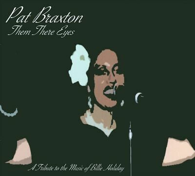 Pat Braxton - Them There Eyes: A Tribute to the Music of Billie Holliday