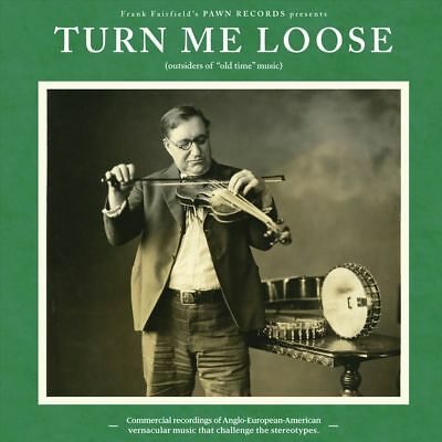 """Michael Kieffer - Turn Me Loose: Outsiders of """"Old-Time"""" Music"""