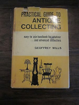 Practical Guide to Antique Collecting 161 pgs HC by Geoffrey Wills 1962 Book