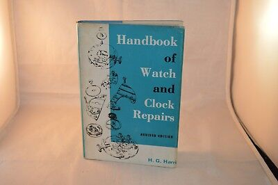 Handbook of Watch and Clock Repairs H. G. Harris 3rd Printing 1974