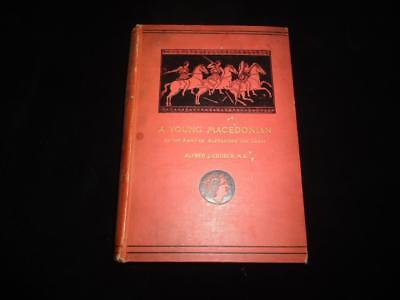 1890 A Young Macedonian in the Army of Alexander the Great by A J Church 1st ed.