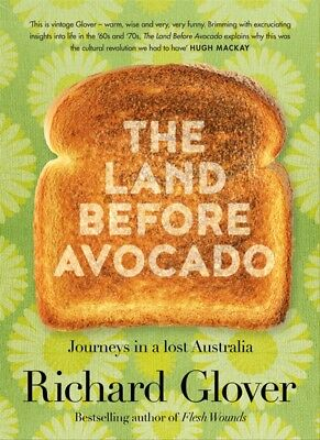 New The Land Before Avocado By Richard Glover