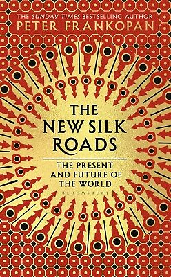 The New Silk Roads: by Peter Frankopan Hardcover NEW...