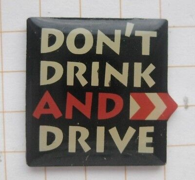 DON´T DRINK AND DRIVE  / NEIN ZU  DROGEN   ............Pin (173a)