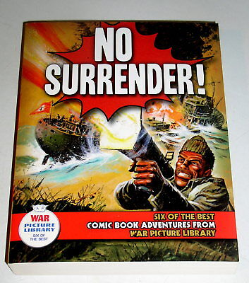 No Surrender - 4Oo Pages - Reprinted From Six British War Comics
