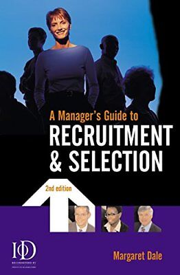 A Managers Guide to Recruitment and Selection MBA Masterclass