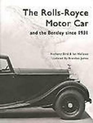 NEW The Rolls Royce Motor Car and the Bentley since 1931 by Brendan James, Ian..