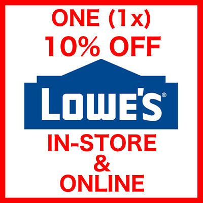 1 ONE Lowes 10% OFF Percent INSTORE & Online1Coupon Promo Code In-Store FastShip
