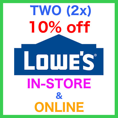 2 TWO Lowes 10% OFF Percent INSTORE & Online2Coupon Promo Code In-Store FastShip