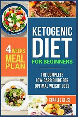 Ketogenic Diet for Beginners The Complete Low-Carb Guide for Optimal Weight Los