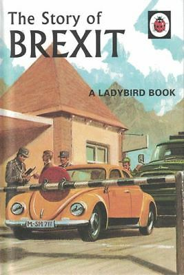 The Story of Brexit - A Ladybird Book by Jason Hazeley & Joel Morris (NEW HB)