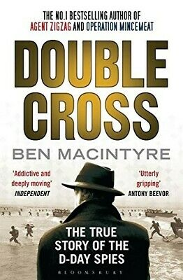 Double Cross The True Story of the D-Day Spies [Paperback] by Macintyre, Ben ( A