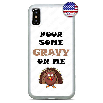 Pour Some Gravy On Me iPhone X Xs Max XR 8 7 6 Plus 5 4 Case Cover Thanksgiving